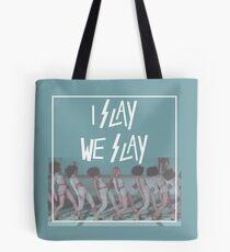 I Slay (II.) Tote Bag