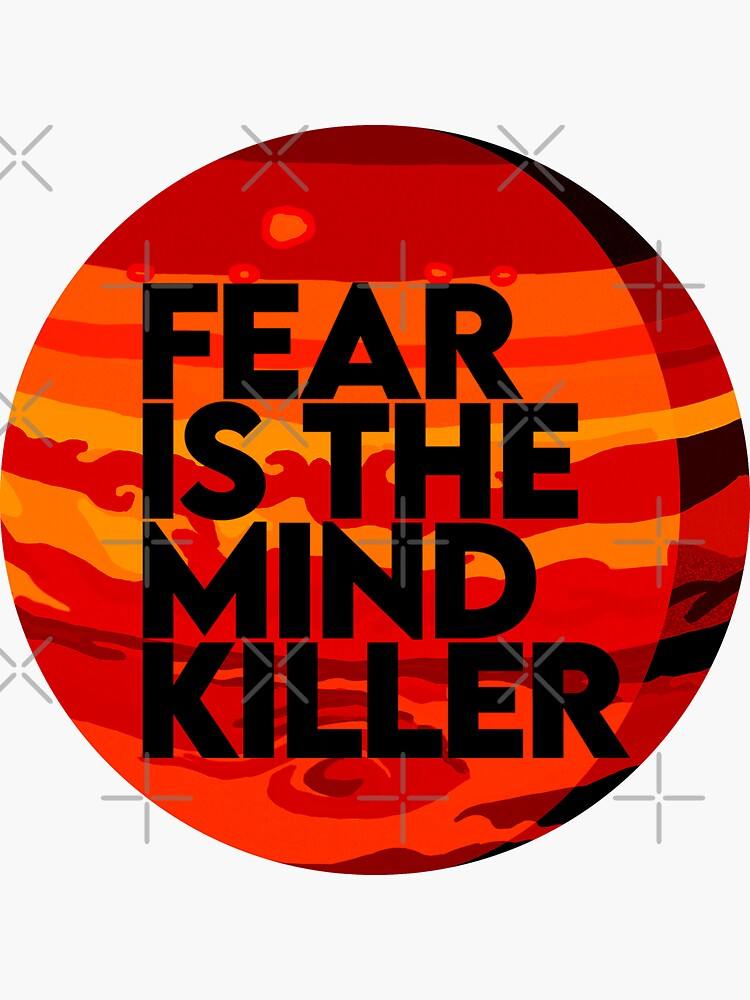 Fear Is The Mind Killer - Dune  by haz5077