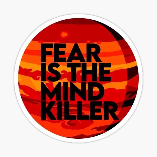 Fear Is The Mind Killer - Dune  Sticker