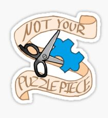 Not Your Puzzle Piece Sticker