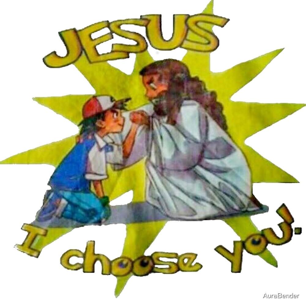 Jesus I Choose You! by AuraBender