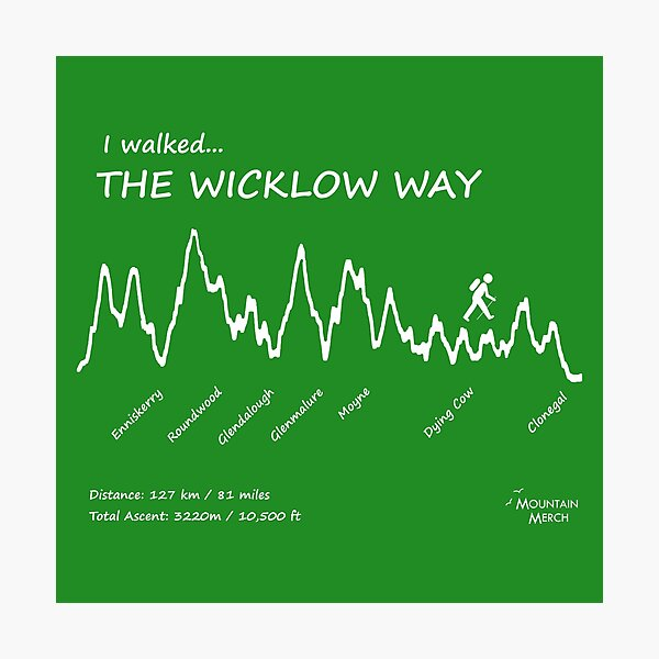 I walked the Wicklow Way - Elevation Profile Photographic Print