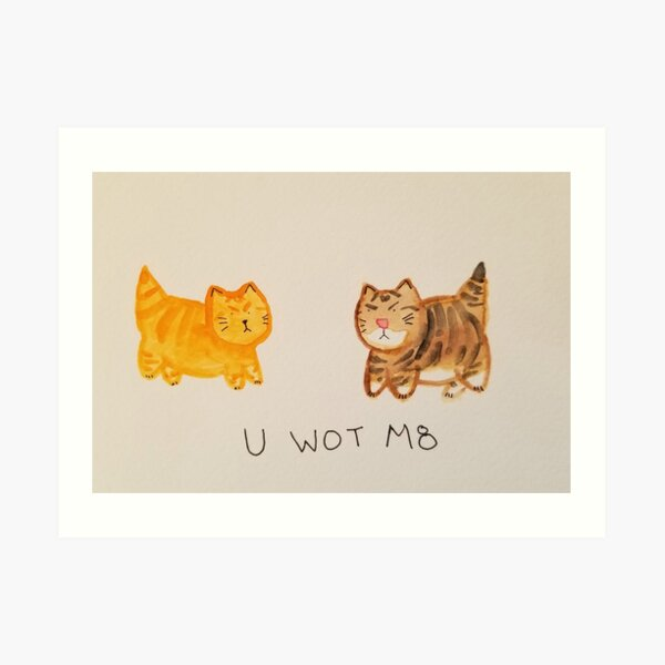 U wot m8 Art Print