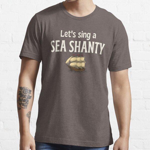 sea shanty, tiktok trend Essential T-Shirt