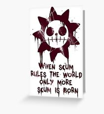 When Scum Rules... Greeting Card