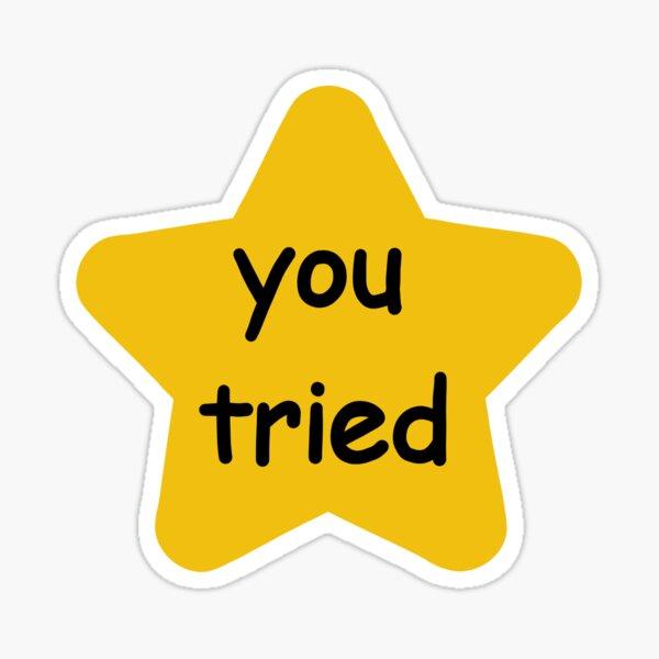 You tried gold star Sticker Sticker