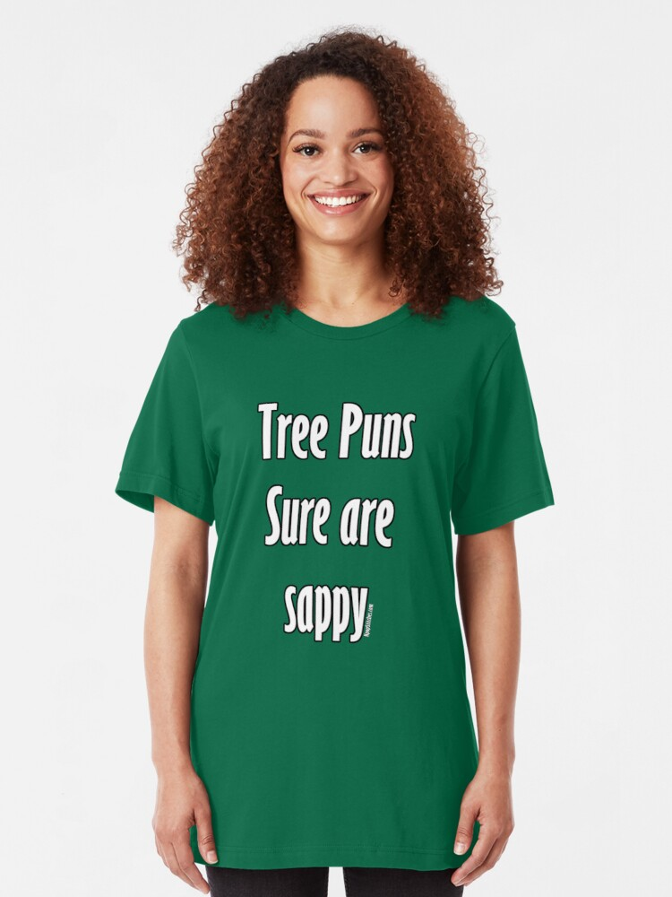 Alternate view of Tree puns sure are sappy Slim Fit T-Shirt