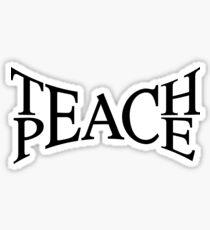 Teach peace Sticker