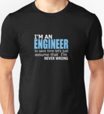 engineer funny never wrong good construct work T-Shirt