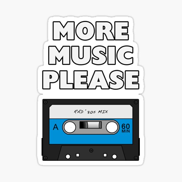 More Music Please Sticker