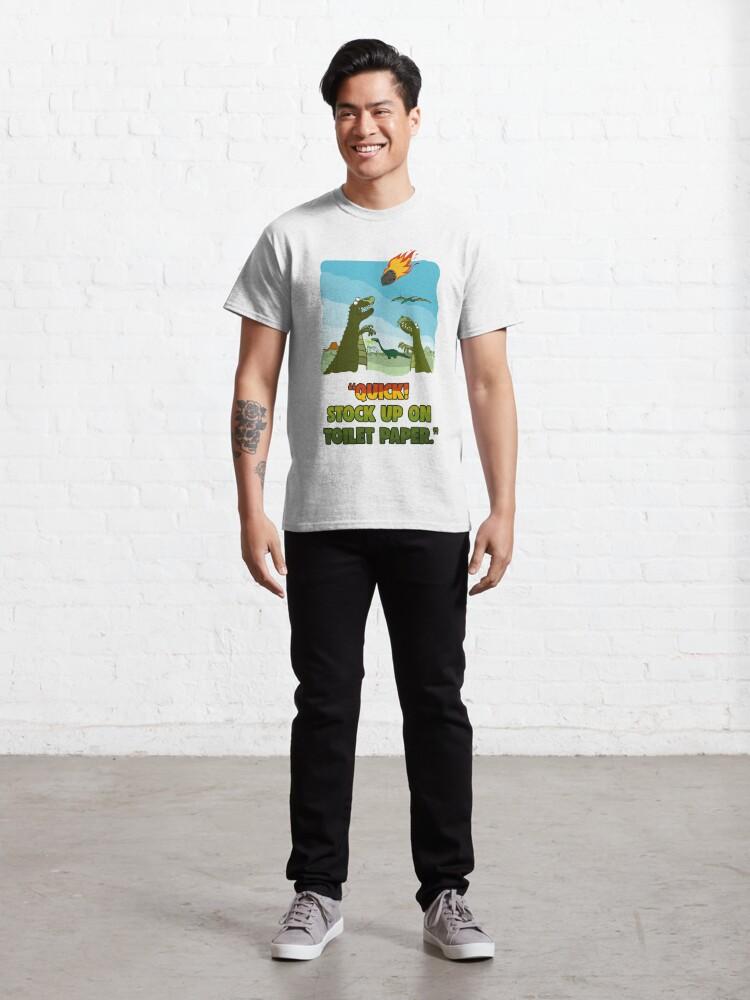 Alternate view of Quick! Stock Up On Toilet Paper. Dinosaurs Coronavirus. Classic T-Shirt