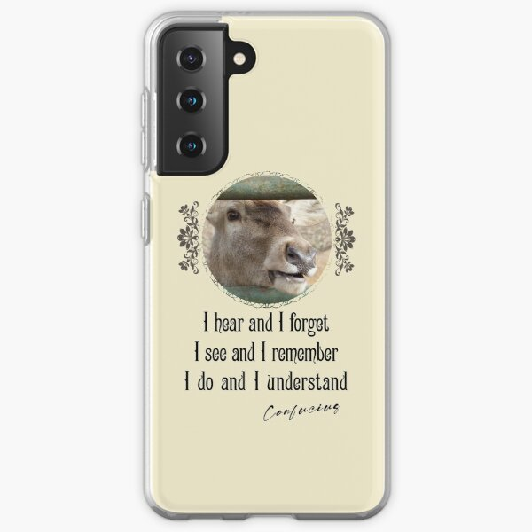 I Hear And I Forget I See And I Remember I Do And I Understand  - Impactful Positive Motivational Samsung Galaxy Soft Case