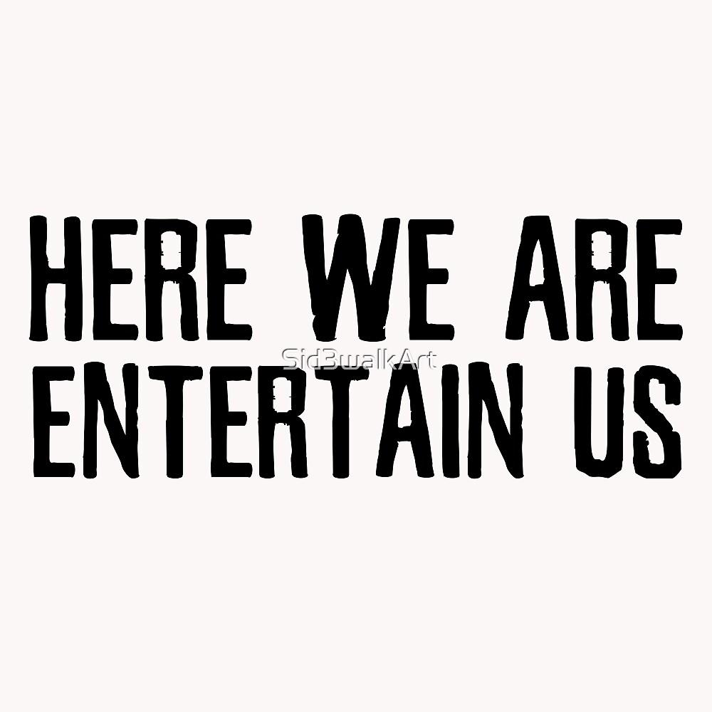 Entertain Us Nirvana Quote Smells Like Teen Spirit Music Grunge by Sid3walkArt