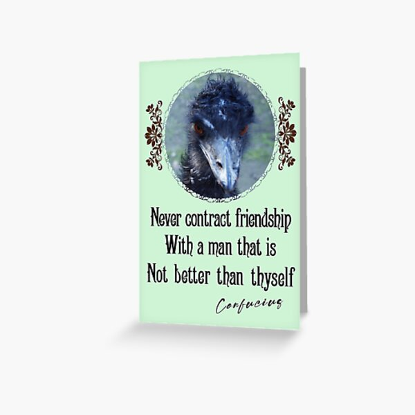 Never Contract Friendship With A Man That Is Not Better Than Thyself - Impactful Positive Motivational Greeting Card