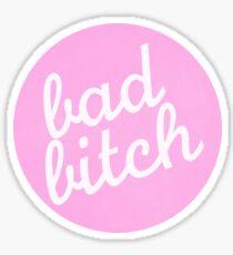 bad bitch Sticker