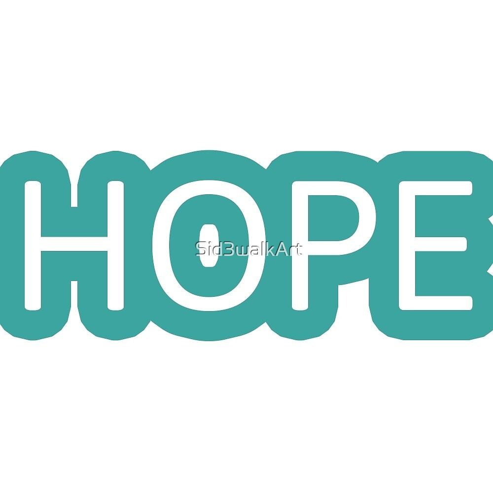 Hope Simple Design Peace Love  by Sid3walkArt