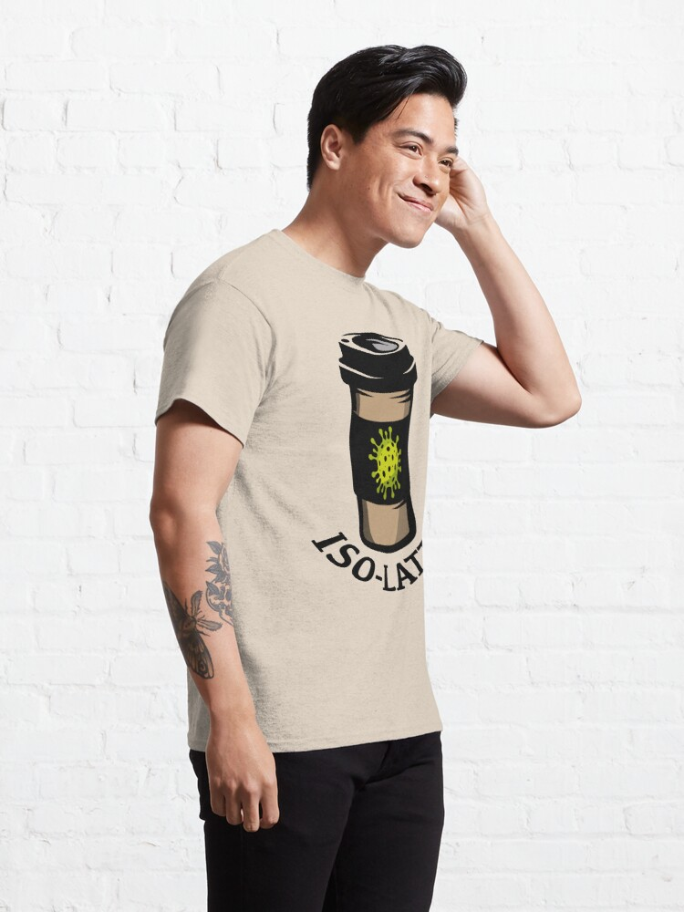 Alternate view of Iso-Latte. Coronavirus coffee. Classic T-Shirt