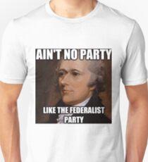 Ain't No Party Hamilton Meme Merch  Unisex T-Shirt