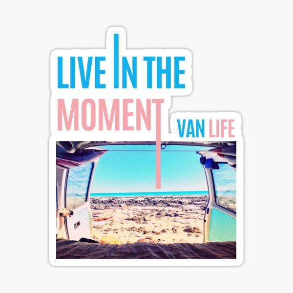 Live in the Moment   VAN LIFE  Sticker