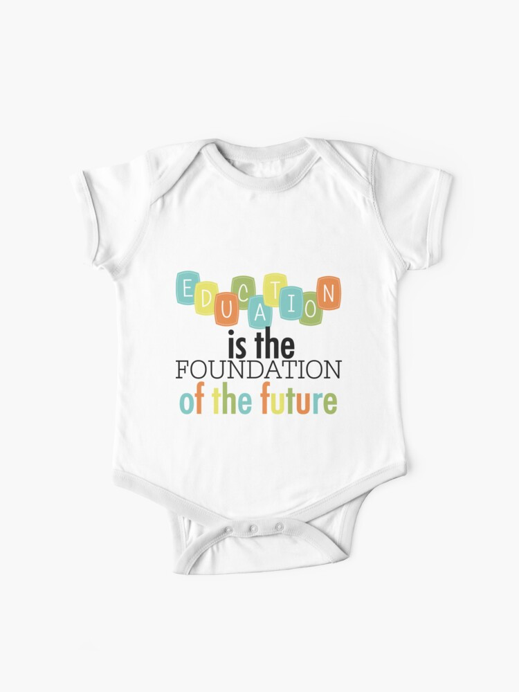 Education Foundation of the Future Text Quotes | Baby One-Piece