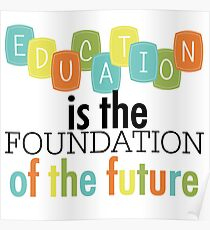 Education Foundation of the Future Text Quotes Poster