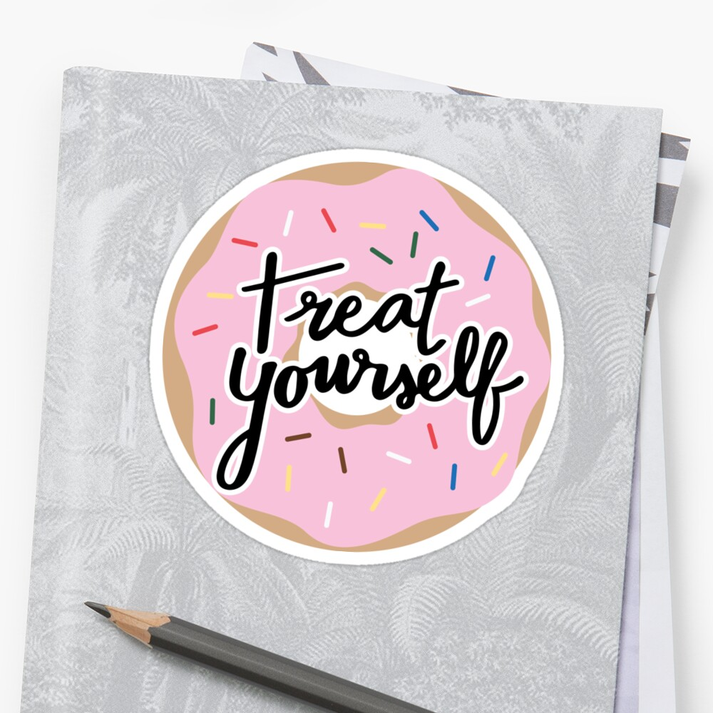 Treat Yourself by Emily Hoehenrieder