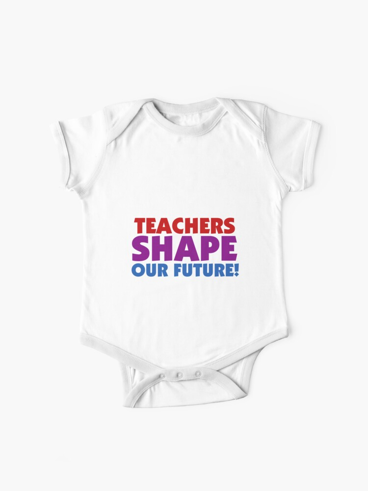 Text Quotes Teachers Shape Our Future | Baby One-Piece