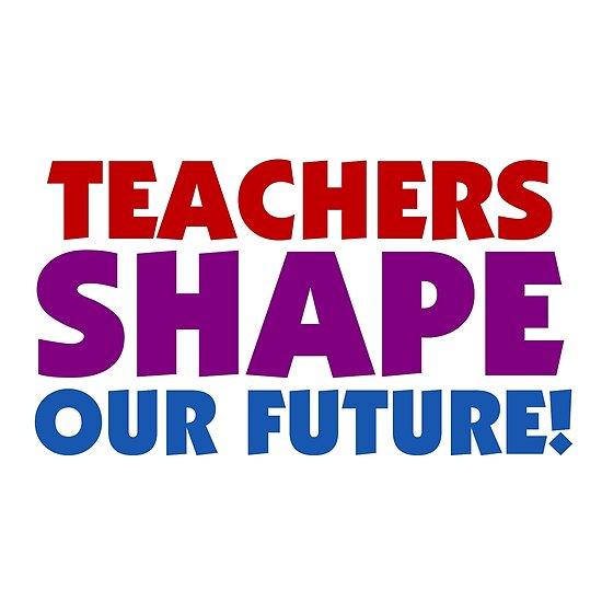 Text Quotes Teachers Shape Our Future