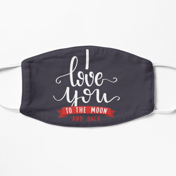 I Love you to the Moon and Back Valentine's Day Flat Mask