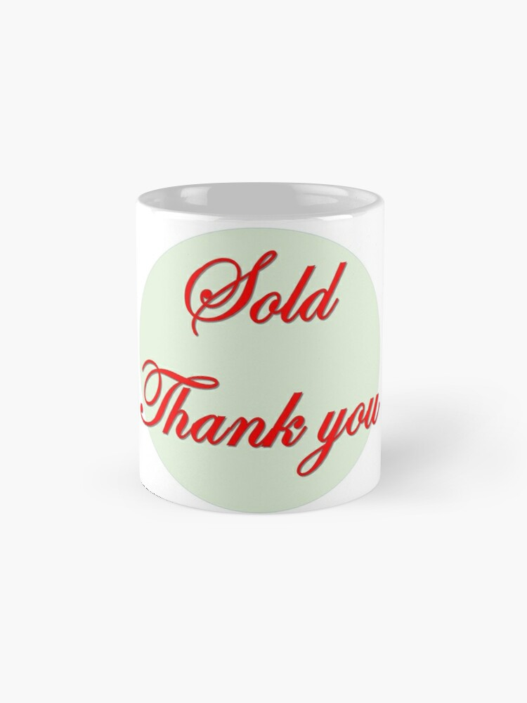 Alternate view of Sold  Thank you in red font  Mug