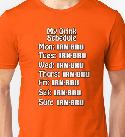 Irn drink schedule  Unisex T-Shirt