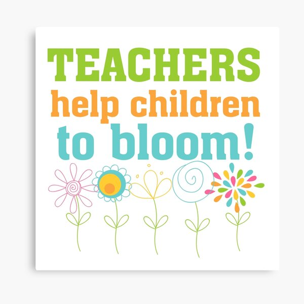 Flowers Teachers Help Children to Bloom Canvas Print