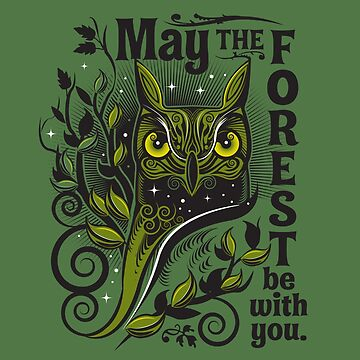 May The Forest Be With You by Grafx-Guy