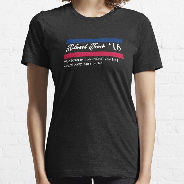 Edward Teach for President Essential T-Shirt