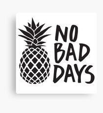 Keine schlechten Tage Leinwanddruck