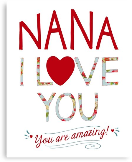 Nana, I Love You, You are Amazing by DesireeNguyen
