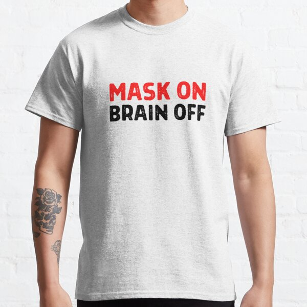 Mask On Brain Off Pandemic Covid Sheep Coronavirus Classic T-Shirt
