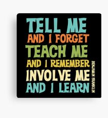 Educational Text Quote Involve Me Canvas Print