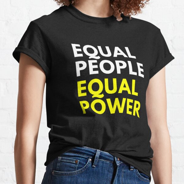 Equal Power Classic T-Shirt