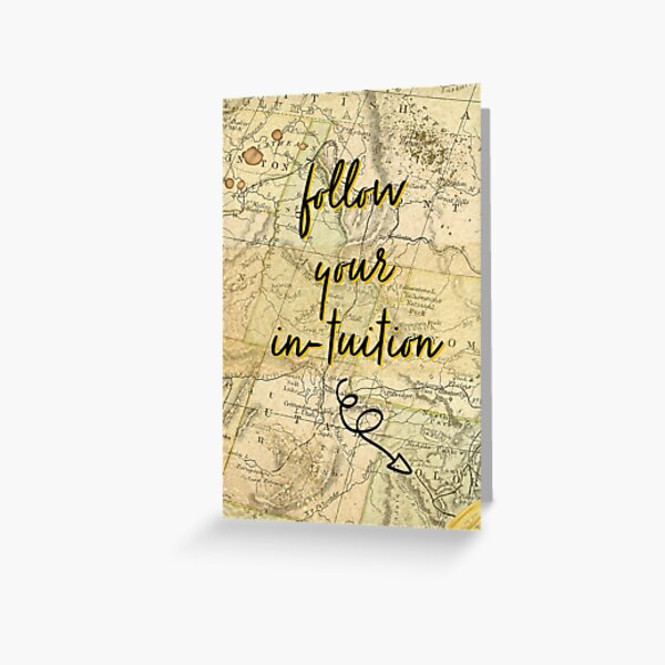 Follow Your Intuition Greeting Card