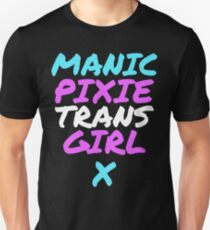 Manic Pixie Trans Girl Unisex T-Shirt