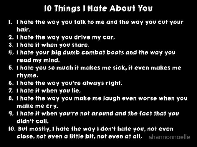 "Things I Hate To Do: ""10 Things I Hate About You Poem"" By Shannonnoelle"