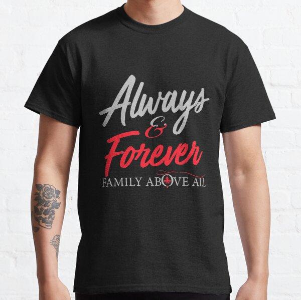 Toujours et pour toujours la famille avant tout T-shirt classique
