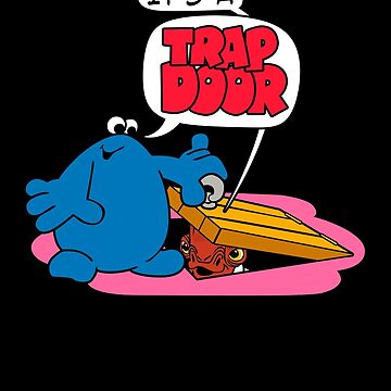 It's A Trap Door by Paulychilds