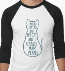I would love to, but my cat and I already made plans #2 T-Shirt