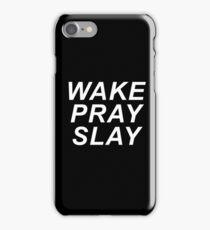 Wake Pray Slay iPhone Case/Skin