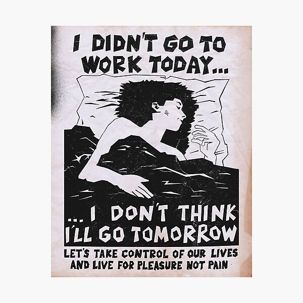 I Didn't Go To Work Today... Photographic Print