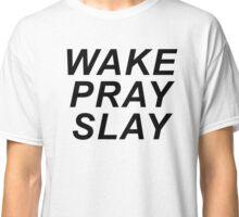 Wake Pray Slay - White Classic T-Shirt