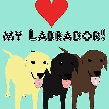 I love my Labrador. by purplesmoke17