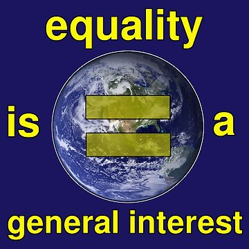 Equality is a General Interest by doktorj